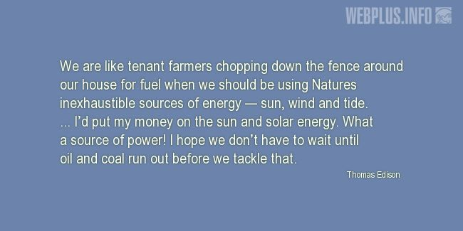 Quotes and pictures for Solar energy. «What a source of power!» quotation with photo.
