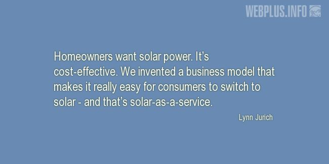 Quotes and pictures for Solar energy. «Homeowners want solar power» quotation with photo.