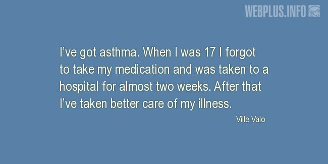 Quotes and pictures for Asthma Day. «When I was 17» quotation with photo.