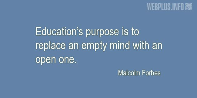 Quotes and pictures for Education. «Education's purpose» quotation with photo.