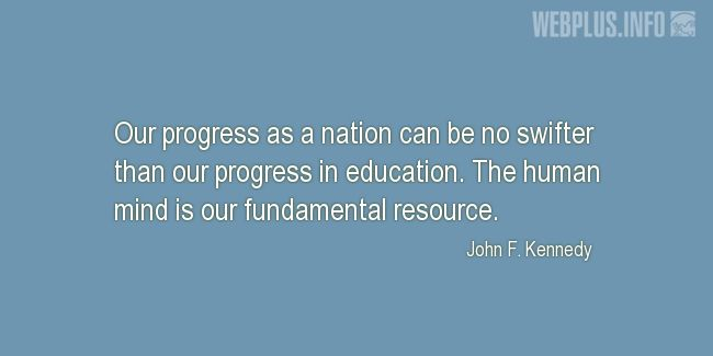 Quotes and pictures for Education. «Our fundamental resource» quotation with photo.
