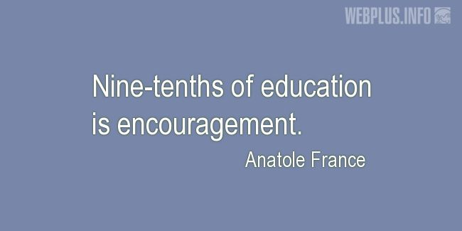 Quotes and pictures for Education. «Nine-tenths of education» quotation with photo.