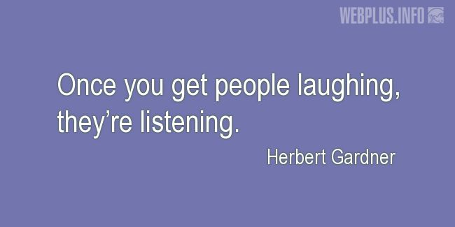 Quotes and pictures for Learning. «Once you get people laughing» quotation with photo.