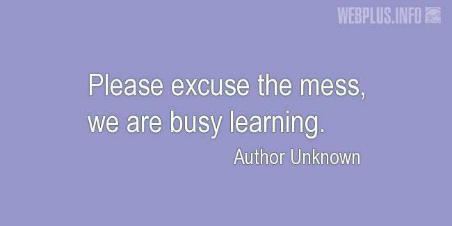 Quotes and pictures for Learning. «We are busy learning» quotation with photo.