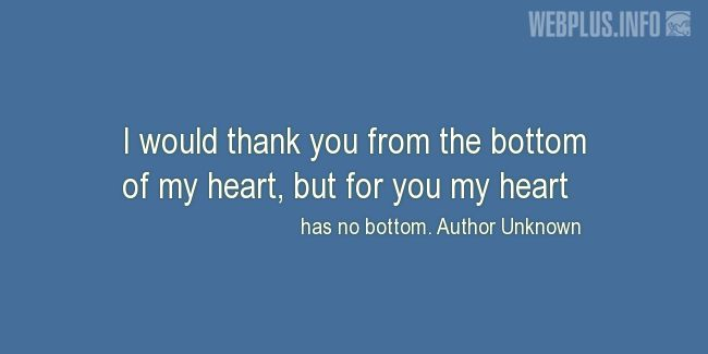 Quotes and pictures for Teacher Appreciation. «From the bottom of my heart» quotation with photo.