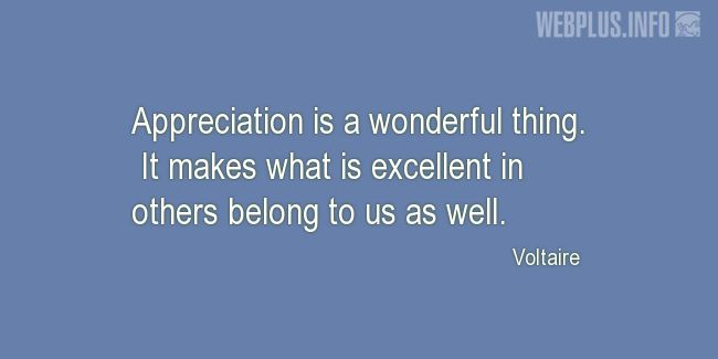 Quotes and pictures for Teacher Appreciation. «Appreciation is a wonderful thing» quotation with photo.