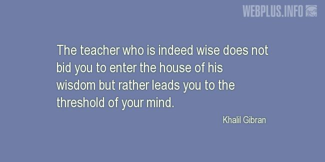 Quotes and pictures for Good teacher. «The teacher who is indeed wise» quotation with photo.