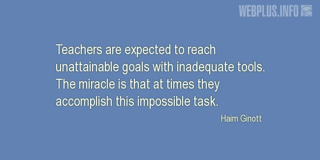 Quotes and pictures for Teachers work. «The miracle» quotation with photo.
