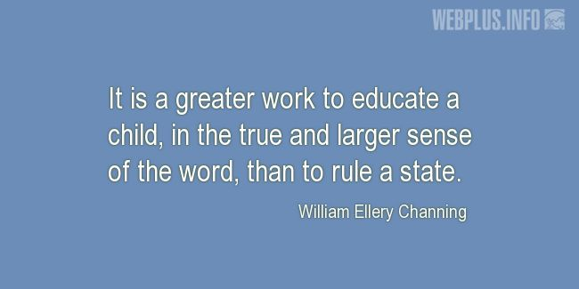Quotes and pictures for Teachers work. «It is a greater work to educate a child» quotation with photo.