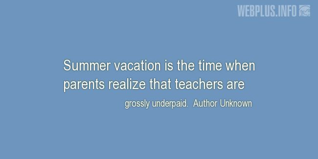 Quotes and pictures for Funny. «Teachers are grossly underpaid» quotation with photo.