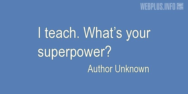 Quotes and pictures for Funny. «What's your superpower?» quotation with photo.