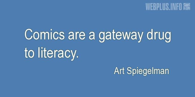 Quotes and pictures for Free Comic Book Day. «A gateway drug to literacy» quotation with photo.