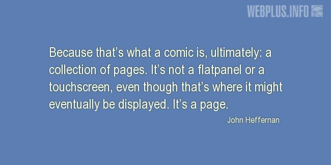 Quotes and pictures for Free Comic Book Day. «It's a page» quotation with photo.