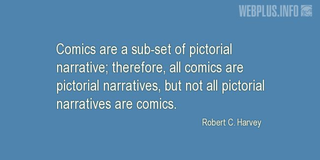 Quotes and pictures for Free Comic Book Day. «Not all pictorial narratives are comics» quotation with photo.