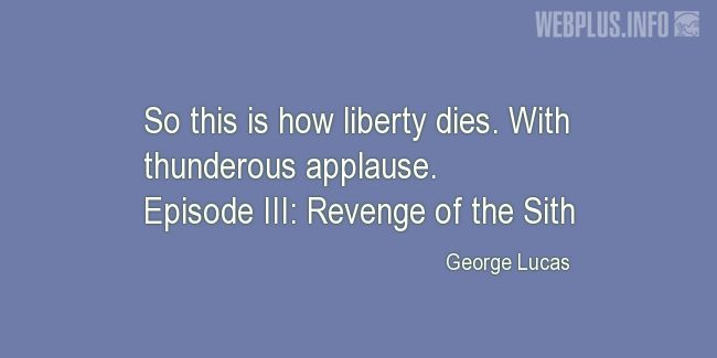 Quotes and pictures for Star Wars. «This is how liberty dies» quotation with photo.