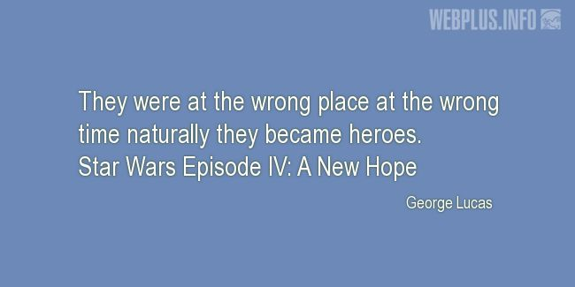 Quotes and pictures for Star Wars. «Naturally they became heroes» quotation with photo.