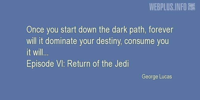 Quotes and pictures for Star Wars. «The dark path» quotation with photo.