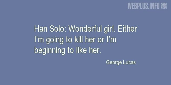 Quotes and pictures for Star Wars. «Wonderful girl» quotation with photo.
