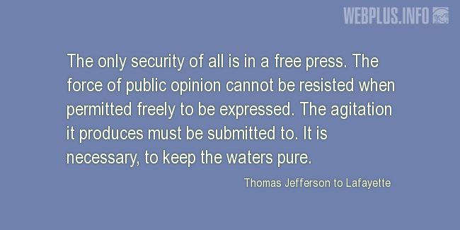 Quotes and pictures for Press Freedom. «The only security of all» quotation with photo.