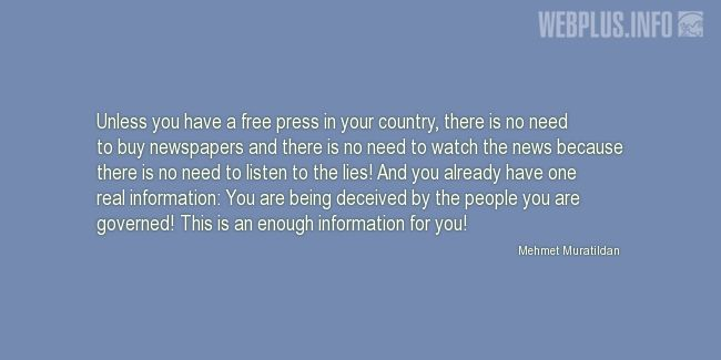 Quotes and pictures for Press Freedom. «This is an enough information for you!» quotation with photo.