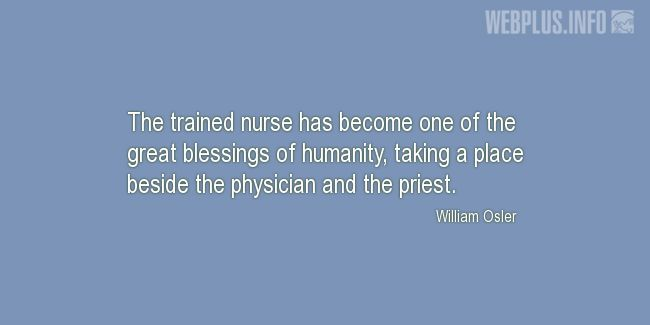 Quotes and pictures for Nurses Day. «One of the great blessings of humanity» quotation with photo.