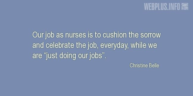 Quotes and pictures for Nurses Day. «Just doing our jobs» quotation with photo.