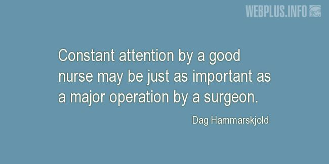 Quotes and pictures for Nurses Day. «Constant attention by a good nurse» quotation with photo.