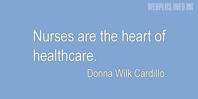 Quotes and pictures for Nurses Day. «The heart of healthcare» quotation with photo.