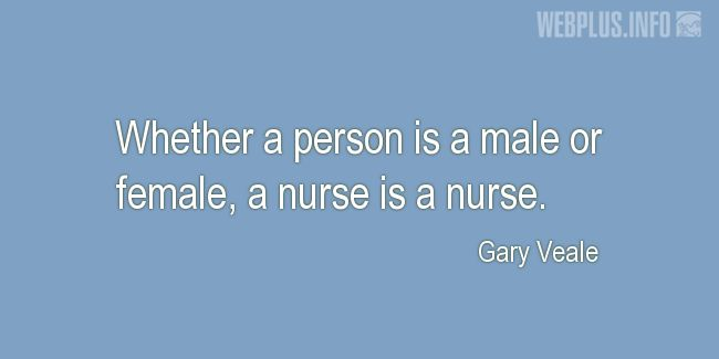 Quotes and pictures for Nurses Day. «A nurse is a nurse» quotation with photo.