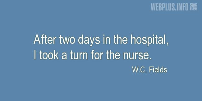 Quotes and pictures for Funny. «After two days in the hospital» quotation with photo.