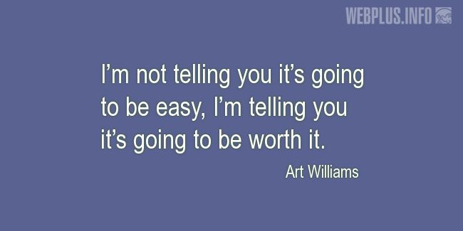 Quotes and pictures for Students. «I'm not telling you it's going to be easy» quotation with photo.
