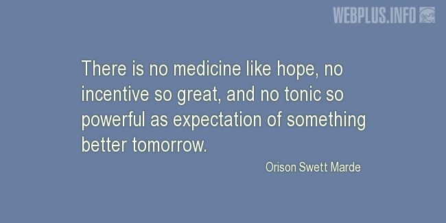 Quotes and pictures for Students. «There is no medicine like hope» quotation with photo.