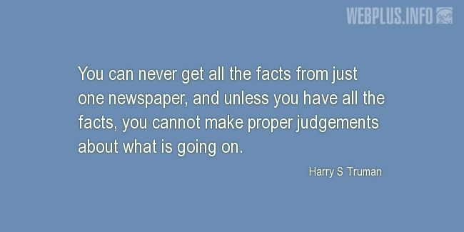 Quotes and pictures for Harry S Truman. «Proper judgements» quotation with photo.
