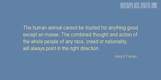 Quotes and pictures for Harry S Truman. «The right direction» quotation with photo.