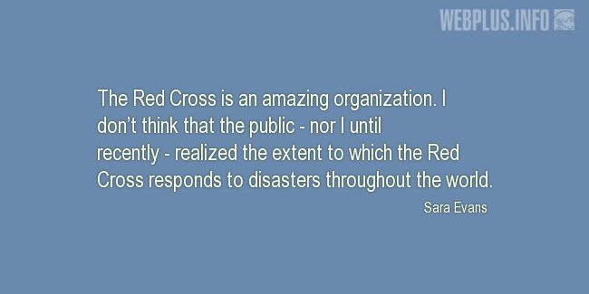 Quotes and pictures for Red Cross. «An amazing organization» quotation with photo.