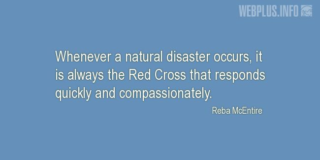 Quotes and pictures for Red Cross. «Whenever a natural disaster occurs» quotation with photo.