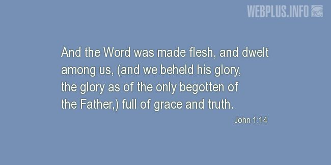 Quotes and pictures for BIBLE VERSES ABOUT THE HOLY TRINITY. «John 1:14» quotation with photo.