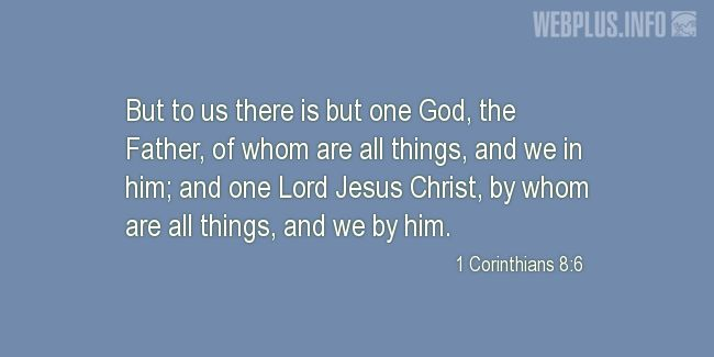 Quotes and pictures for BIBLE VERSES ABOUT THE HOLY TRINITY. «1 Corinthians 8:6» quotation with photo.