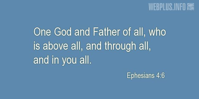 Quotes and pictures for BIBLE VERSES ABOUT THE HOLY TRINITY. «Ephesians 4:6» quotation with photo.