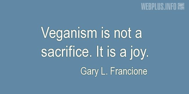 Quotes and pictures for Vegan. «It is a joy» quotation with photo.