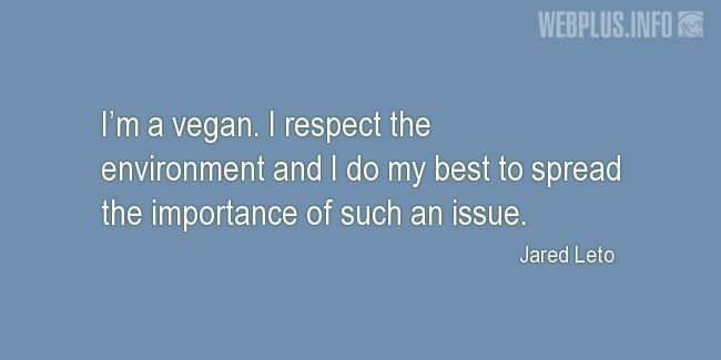 Quotes and pictures for Celebrity Vegans. «I'm a vegan» quotation with photo.