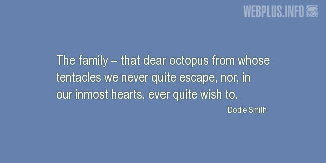 Quotes and pictures for Family. «Dear octopus» quotation with photo.
