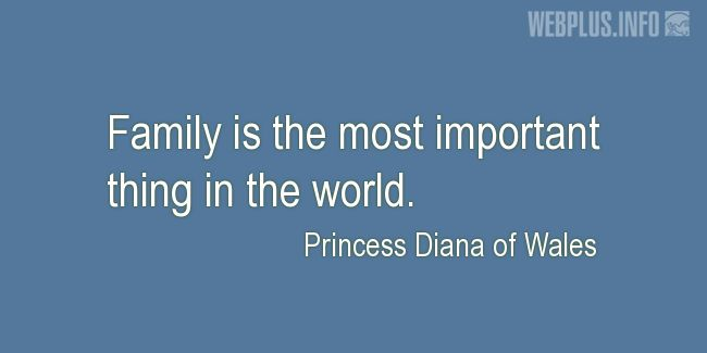 Quotes and pictures for Family. «The most important thing in the world» quotation with photo.