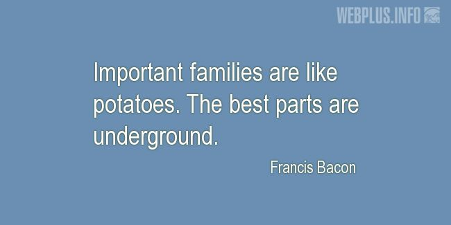 Quotes and pictures for Family. «The best parts are underground» quotation with photo.