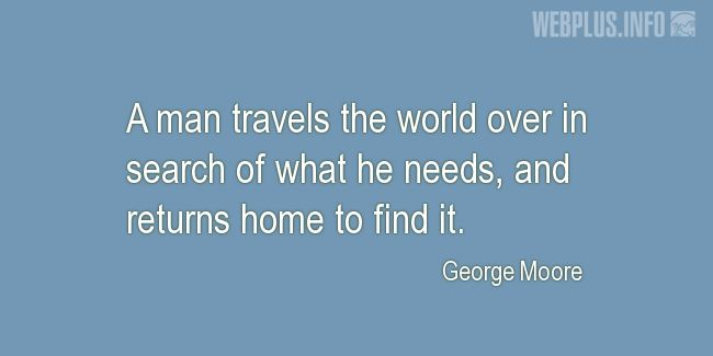 Quotes and pictures for Family. «A man travels the world over» quotation with photo.