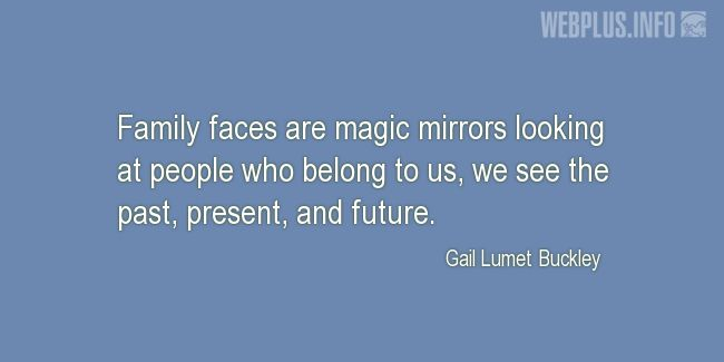 Quotes and pictures for Family. «Magic mirrors» quotation with photo.