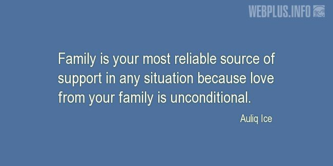 Quotes and pictures for Family love. «Your most reliable source of support» quotation with photo.