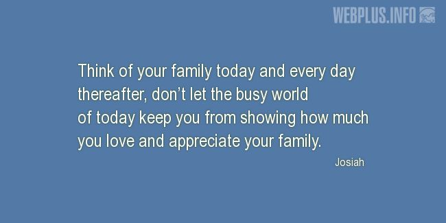 Quotes and pictures for Family love. «Think of your family» quotation with photo.