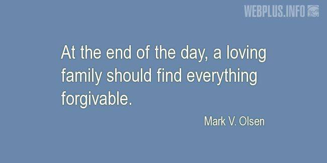 Quotes and pictures for Family love. «At the end of the day» quotation with photo.