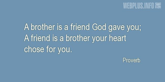 Quotes and pictures for Proverbs. «A friend God gave you» quotation with photo.